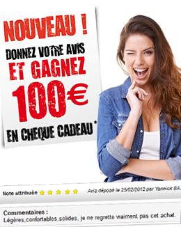 Gagnez 100€ en laissant votre avis